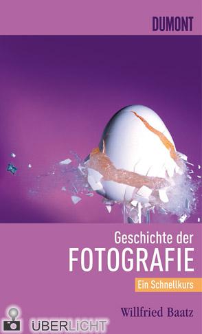 Schnellkurs Geschichte der Fotogafie Dumont Willfried Baatz